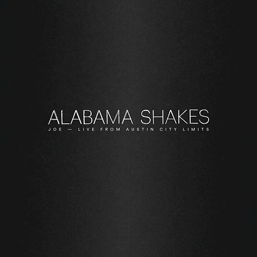 Joe by Alabama Shakes