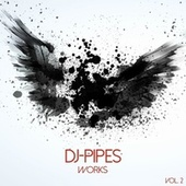 DJ-Pipes Works, Vol. 2 by Dj-Pipes