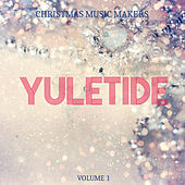 Christmas Music Makers: Yuletide, Vol. 1 by Various Artists