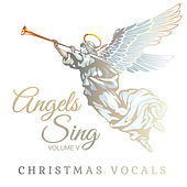 Christmas Vocals: Angels Sing, Vol. 5 by Various Artists