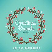Holiday Gatherings: Christmas Brunch, Vol. 4 by Various Artists