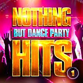 Nothing But Dance Party Hits, Vol. 1 by Top 40 Hip-Hop Hits