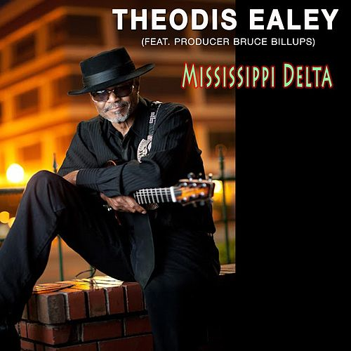 Mississippi Delta - Single (feat. Bruce Billups) by Theodis Ealey