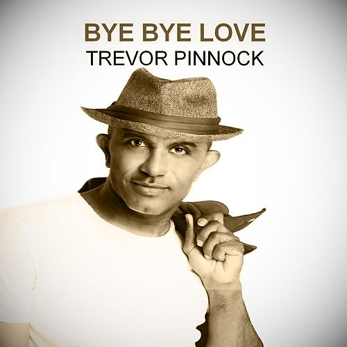 Bye Bye Love by Trevor Pinnock