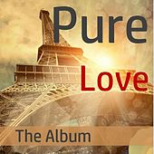 Pure Love: The Album by Various Artists