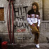 Hit the Juan - Single by Chingo Bling