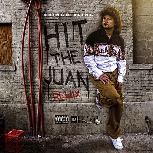 Hit the Juan - Single by Chingo Bling