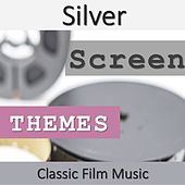 Silver Screen Themes: Classic Film Music by Various Artists
