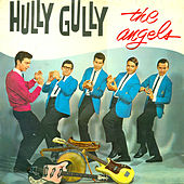 Hully Gully by The Angels