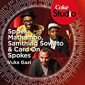 Vuka Gazi (Coke Studio South Africa: Season 1) - Single von Spoek Mathambo