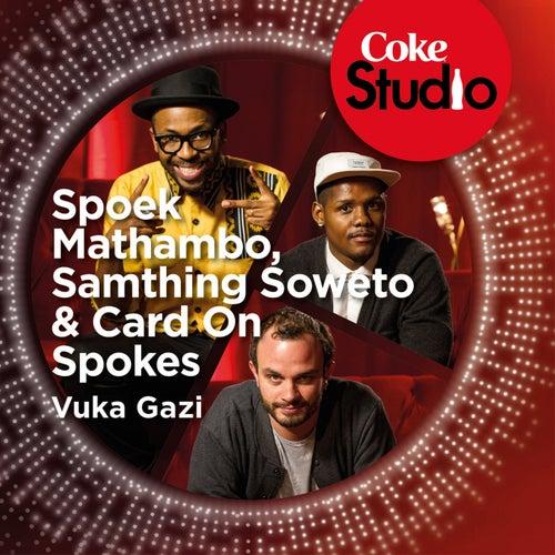Vuka Gazi (Coke Studio South Africa: Season 1) - Single by Spoek Mathambo
