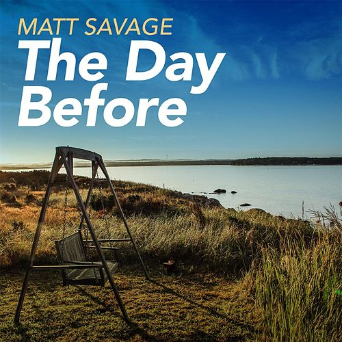 The Day Before by Matt Savage