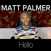 Hello by Matt Palmer