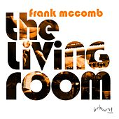 The Living Room by Frank McComb