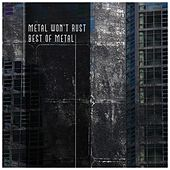 Metal Won't Rust: Best of Metal by Various Artists