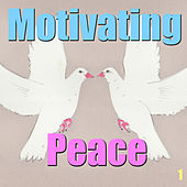 Motivating Peace, Vol. 1 by Various Artists