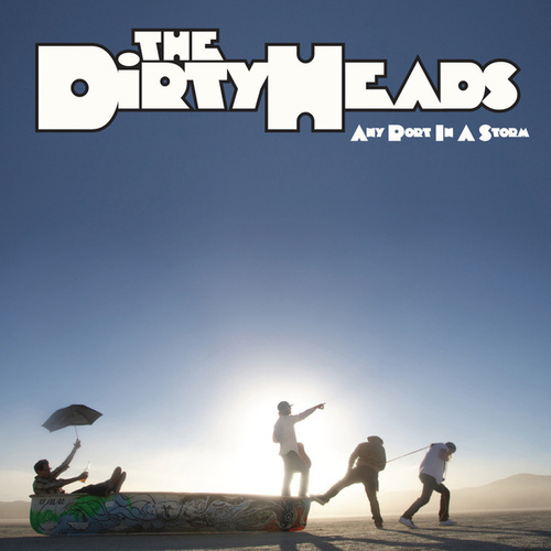 Any Port in a Storm by The Dirty Heads