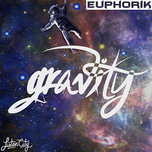 Gravity by Euphorik