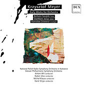 Krzysztof Meyer: Early Works for Orchestra by Various Artists