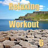 Relaxing Wourkout, Vol. 6 by Various Artists