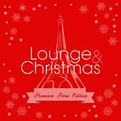 Lounge & Christmas (Premium Paris Edition) by Various Artists