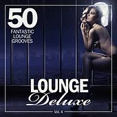 Lounge Deluxe, Vol. 4 (50 Fantastic Lounge Grooves) von Various Artists