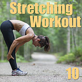 Stretching Workout, Vol. 10 by Various Artists