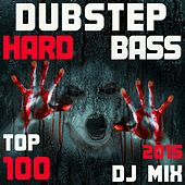 Dubstep Hard Bass Top 100 Hits 2015 DJ Mix by Various Artists