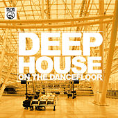 Deep House on the Dancefloor by Various Artists