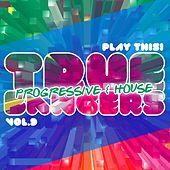 True Progressive & House Bangers, Vol. 9 by Various Artists