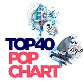 Top 40 Pop Chart by Various Artists
