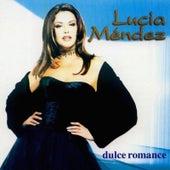 Dulce Romance by Lucia Mendez