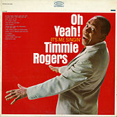 Oh Yeah! It's Me Singin' by Timmie Rogers
