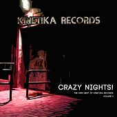 Crazy Nights! The Very Best Of Kinetika Records Volume I by Various Artists