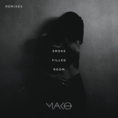 Smoke Filled Room (Remixes) by Mako