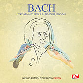 J.S. Bach: Toccata and Fugue in D Minor, BWV 565 (Digitally Remastered) by Hans-Christoph Becker-Foss