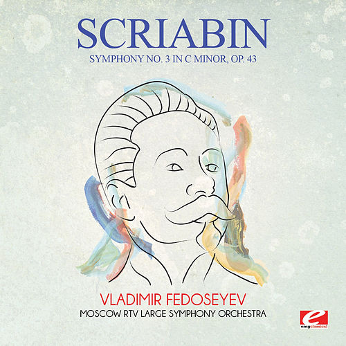 Scriabin: Symphony No. 3 in C Minor, Op. 43 (Digitally Remastered) by Vladimir Fedoseyev