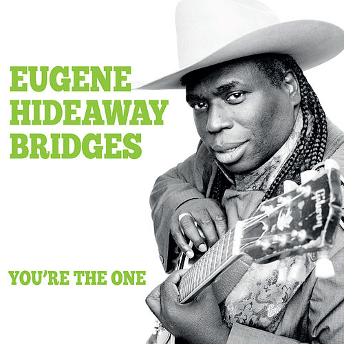 You're the One by Eugene Hideaway Bridges