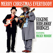 Merry Christmas Everybody by Eugene Hideaway Bridges