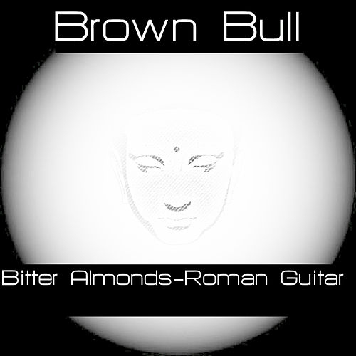 Brown Bull Bitter Almonds - Single by Animal Sounds