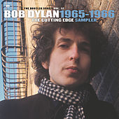 The Cutting Edge 1965-1966: The Bootleg Series, Vol. 12 (Sampler) by Bob Dylan