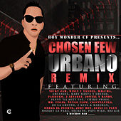Boy Wonder Presents: Chosen Few Urbano Remix by Various Artists