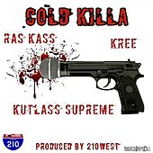 Cold Killa (feat. Kutlass Supreme & Kree) - Single by Ras Kass