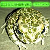 I Can't Tell a Frog from a Toad (House Tunes Set) by Various Artists