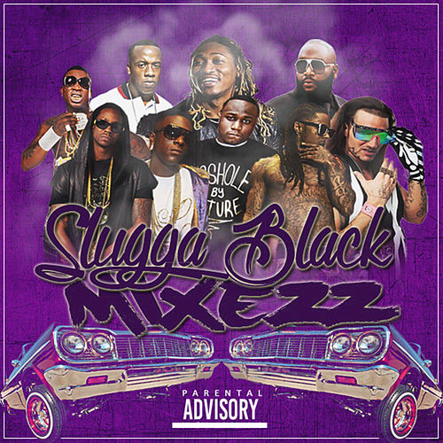 Slugga Black Mixezz by Slugga Black