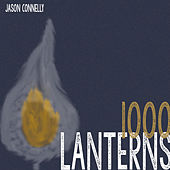 1000 Lanterns - Single by Jason Connelly