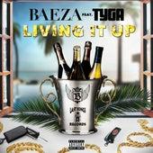 Living It Up (Remix) [Feat. Tyga] - Single by Baeza