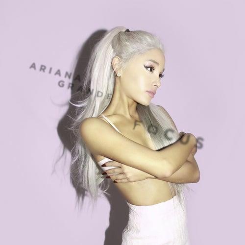 Focus by Ariana Grande