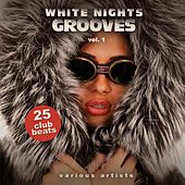 White Nights Grooves, Vol. 1 (25 Club Beats) by Various Artists
