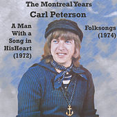 The Montreal Years: A Man With a Song in His Heart and Folksongs by Carl Peterson